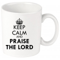 Cana imprimeu Keep calm and praise the Lord!