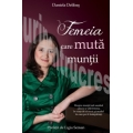 Femeia care muta muntii – Daniela Delibas