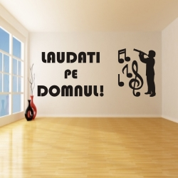 Sticker mare perete, Laudati pe Domnul! model2