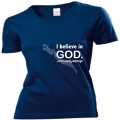 Tricou femei bleumarin, I believe in God...