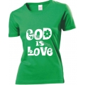 Tricou femei verde crud God is Love