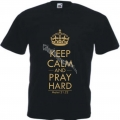Tricou Keep Calm and Pray Hard auriu