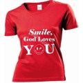 Tricou femei rosu, Smile God loves You